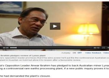 ANWAR IBRAHIM PLEDGES REVIEW OF LYNAS PLANT Malaysia's opposition leader promises that if he wins power he'll put the the controversial Australian-owned Lynas plant in Kuantan on hold but allow it to reopen after a favourable review. http://www.theage.com.au/world/rare-earths-move-for-anwar-but-only-if-proved-safe-20130306-2fle1.html