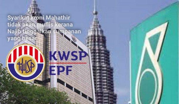 Syarikat kroni Mahathir tidak akan muflis kerana Najib tinggalkan sumpanan yang besar