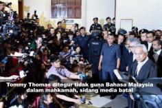 Tommy Thomas ditegur tidak guna Bahasa Malaysia dalam mahkamah, sidang media batal
