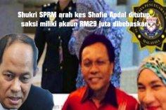 Shukri SPRM arah kes Shafie Apdal ditutup, saksi miliki akaun RM29 juta dibebaskan