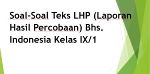 Soal-Soal Laporan Hasil Percobaan Bahasa Indonesia Kelas IX Smt. 1