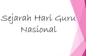 Sejarah Hari Guru Nasional Tanggal 25 November Begini Informasinya