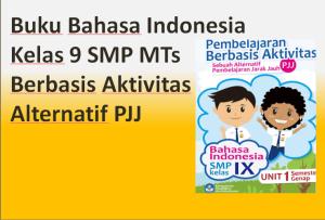 Buku Bahasa Indonesia Kelas 9 SMP MTs Berbasis Aktivitas Alternatif PJJ