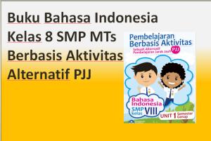 Buku Bahasa Indonesia Kelas 8 SMP MTs Berbasis Aktivitas Alternatif PJJ