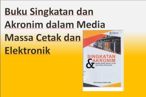 Buku Singkatan dan Akronim dalam Media Massa Cetak dan Elektronik