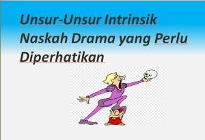 Unsur-Unsur Intrinsik Naskah Drama yang Perlu Diperhatikan