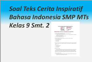 Soal Teks Cerita Inspiratif Bahasa Indonesia SMP MTs Kelas 9 Smt. 2
