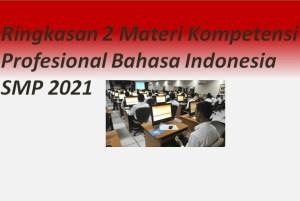 Ringkasan 2 Materi Kompetensi Profesional Bahasa Indonesia SMP 2021