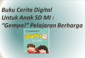 "Buku Cerita Digital Untuk Anak SD MI : ""Gempa!"" Pelajaran Berharga"