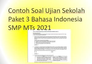 Contoh Soal Ujian Sekolah Paket 3 Bahasa Indonesia SMP MTs 2021