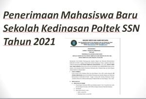 Penerimaan Mahasiswa Baru Sekolah Kedinasan Poltek SSN Tahun 2021
