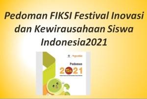 Pedoman FIKSI Festival Inovasi dan Kewirausahaan Siswa Indonesia2021