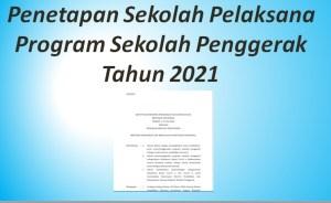 Penetapan Sekolah Pelaksana Program Sekolah Penggerak Tahun 2021