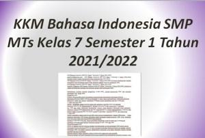 KKM Bahasa Indonesia SMP MTs Kelas 7 Semester 1 Tahun 2021/2022