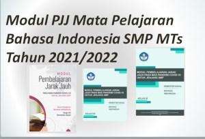 Modul PJJ Mata Pelajaran Bahasa Indonesia SMP MTs Tahun 2021/2022