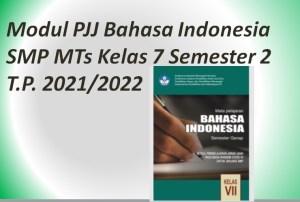 Modul PJJ Bahasa Indonesia SMP MTs Kelas 7 Semester 2 T.P. 2021/2022
