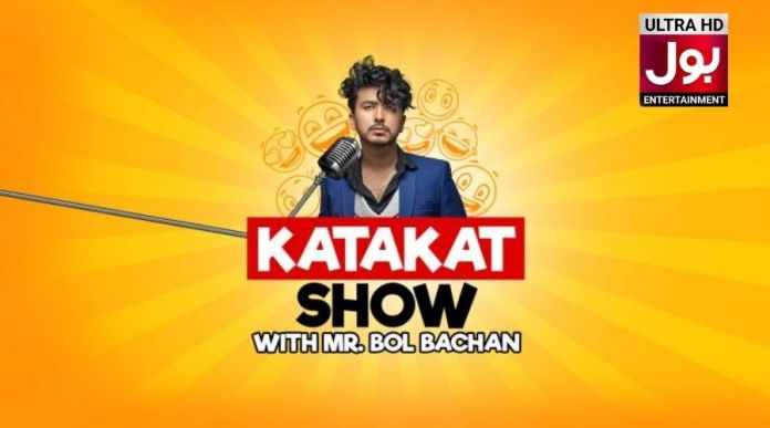 BOL Entertainment's Katakat Show with Mr. Bol Bachan Timing and other details