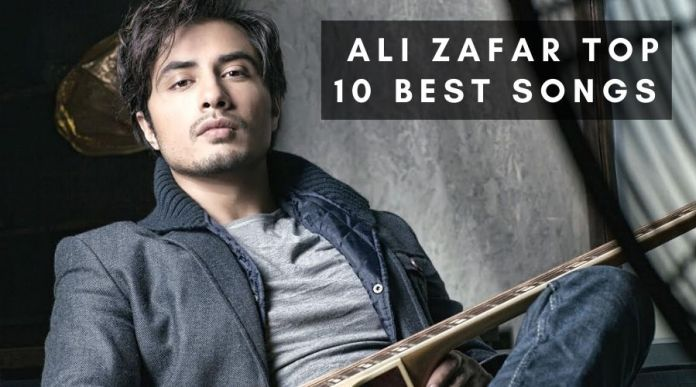 Ali Zafar Top 10 Best Songs