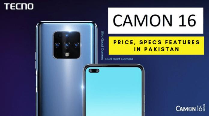 Tecno's Camon 16 price in Pakistan: Specs, Features, Release date