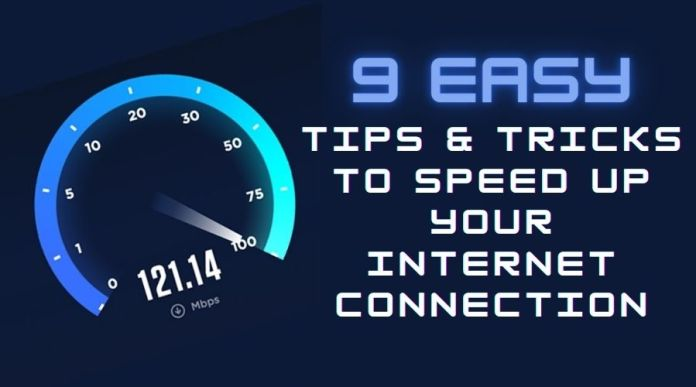 9 Easy Tips & Tricks to Speed up your Internet Connection