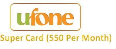 Ufone Super Card (550 Per Month)