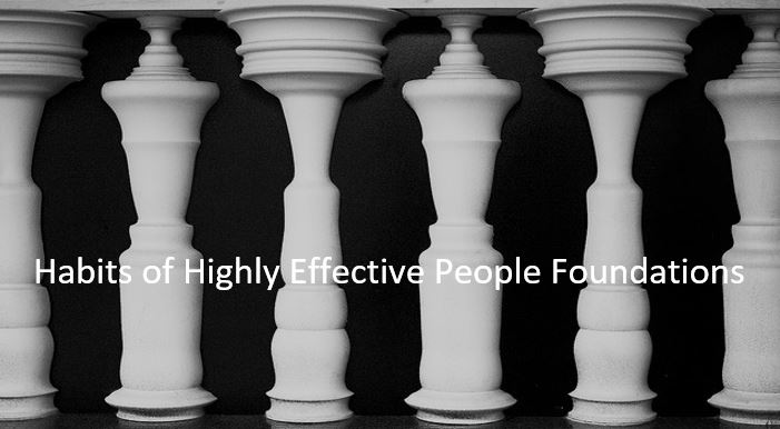 7 Habits of Highly Effective People Foundations