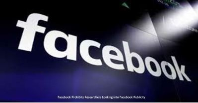 Facebook Prohibits Researchers Looking into Facebook Publicity