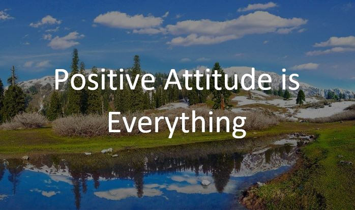 Positive Attitude is Everything