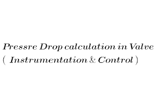 pressure drop calculation in valve pressure drop drop calculation in valve pressure drop= 36q/kv 2 pressure drop calculation