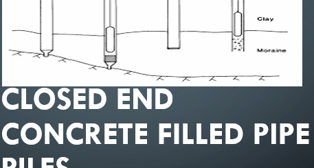 CLOSED END CONCRETE FILLED PIPE PILES