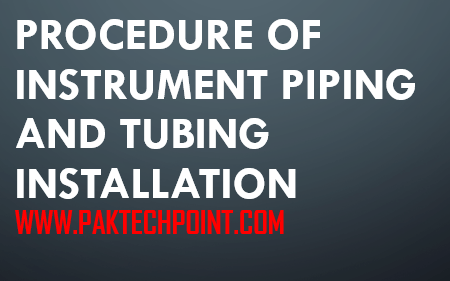 PROCEDURE OF INSTRUMENT PIPING AND TUBING INSTALLATION