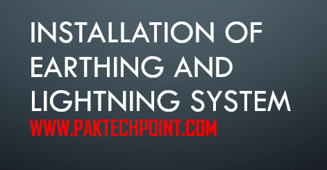 INSTALLATION OF EARTHING AND LIGHTNING SYSTEM