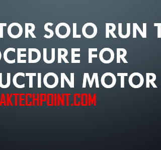 MOTOR SOLO RUN TEST PROCEDURE FOR INDUCTION MOTOR