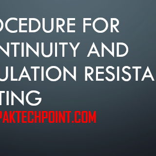 PROCEDURE FOR CONTINUITY AND INSULATION RESISTANCE TESTING