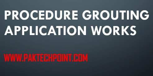 PROCEDURE GROUTING APPLICATION WORKS