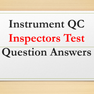 Instrument QC Inspectors Test Question Answers