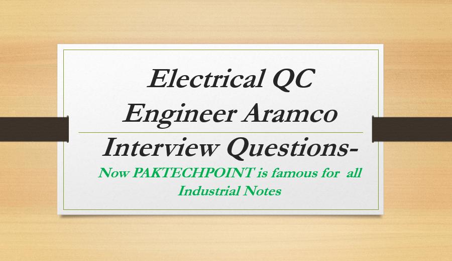 qa qc interview question answers, saudi aramco qc supervisor interview, qa qc electrical engineer interview