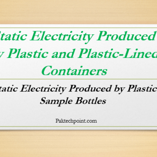 Static Electricity Produced by Plastic Sample Bottles