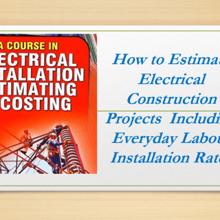 How to Estimate Electrical Construction Projects Including Everyday Labor Installation Rates