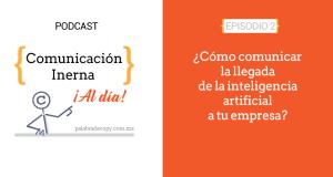 ¿Cómo comunicar la llegada de la inteligencia artificial a tu empresa?