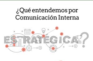 ¿Cómo hacer comunicación interna estratégica? Guía del comunicador interno