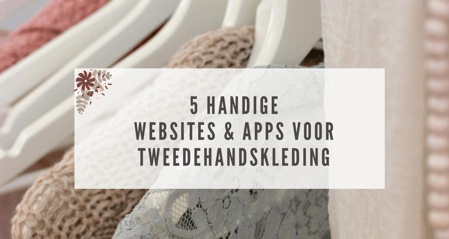 In dit artikel vind je een overzicht van 5 handige websites en apps voor tweedehandskleding