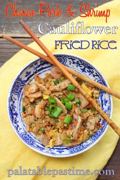 Chinese Pork and Shrimp Fried Cauliflower Rice