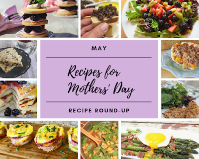 Recipe Round Up May 2019: Recipes for Mothers Day