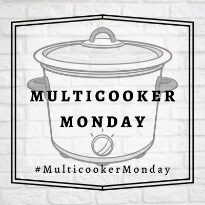 Multicooker Monday