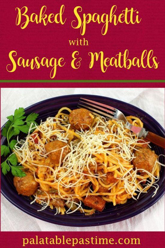 BakedSpaghettiwith Sausage andMeatballs