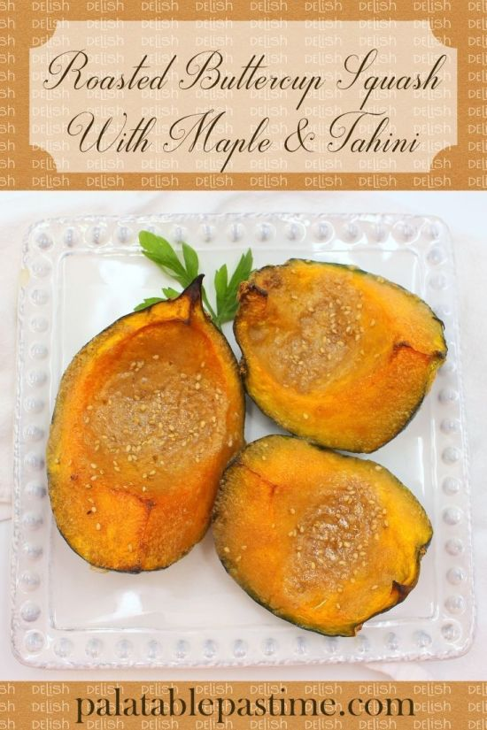 Roasted Buttercup Squash with Maple and Tahini