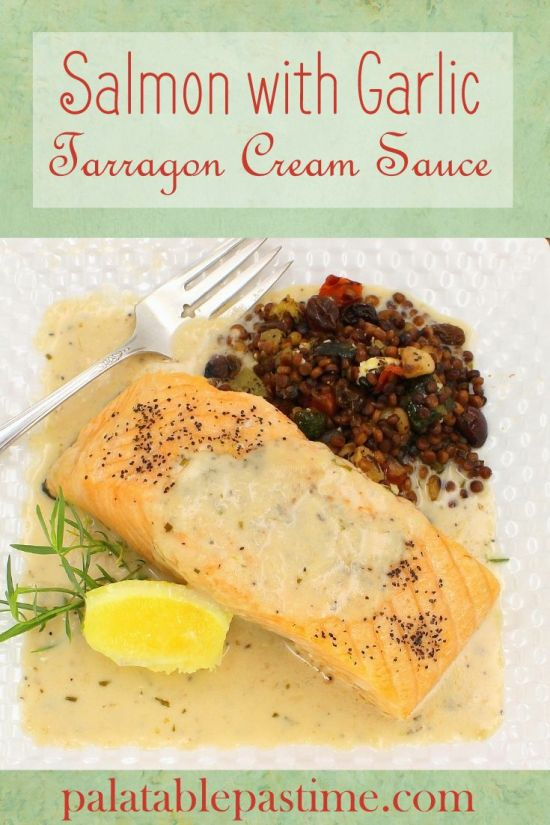 Salmon with Garlic Tarragon Cream Sauce