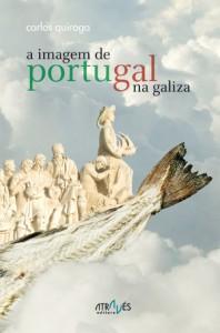 Carlos Quiroga A imagem de Portugal na Galiza