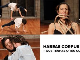 Habeas Corpus – Que tenhas o teu corpo